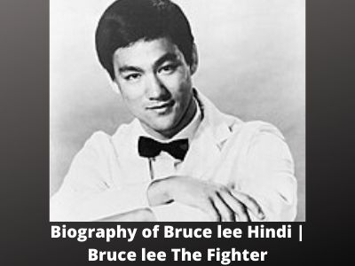 Biography of Bruce lee Hindi Bruce lee The Fighter